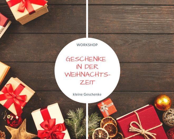 Workshop Geschenke in der Weihnachtszeit